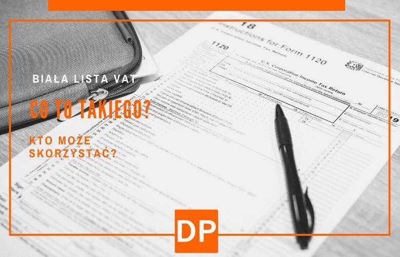 Jak wygląda i kiedy jest przydatna biała lista podatników VAT? | Blog