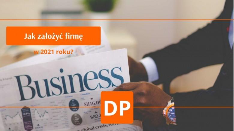 Jak założyć firmę w 2021 roku? | Blog