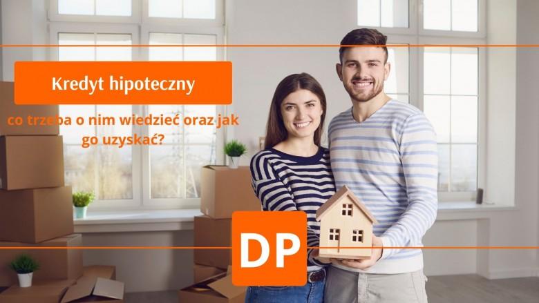 Kredyt hipoteczny. Co trzeba o nim wiedzieć i jak go uzyskać? | Blog